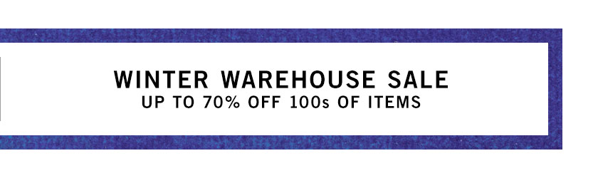 Winter Warehouse Sale