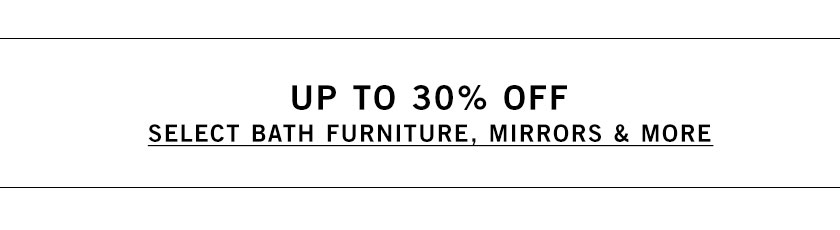 Bath Furniture, Mirrors & More Sale