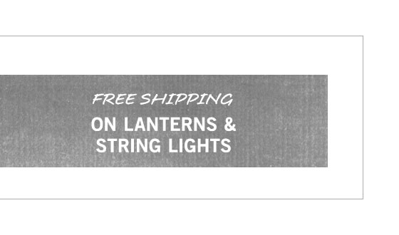 Free Shipping on Lanterns & String Lights